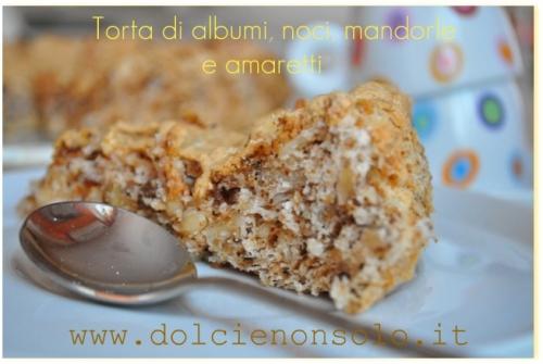 torta di albumi, noci, mandorle e amaretti.2.jpg