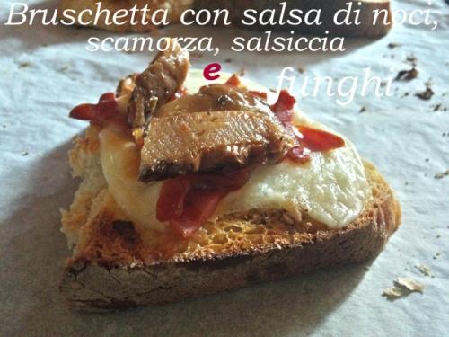 bruschette con salsa di noci, salsiccia e funghi14.jpg